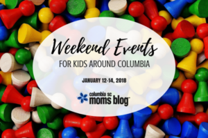 Weekend Events for Kids :: January 12-14, 2018 | Columbia SC Moms Blog