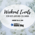 Weekend Events for Kids {January 19-21}