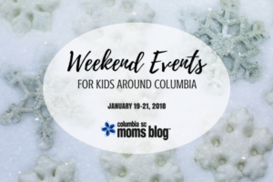 Weekend Events for Kids {January 19-21} | Columbia SC Moms Blog