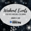 Weekend Events for Kids - January 5-7, 2018 - Columbia SC Moms Blog