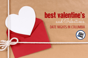 Best Valentine's (and Galentine's) Day Date Nights in Columbia | Columbia SC Moms Blog