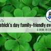 Guide to St. Patrick's Day Family-Friendly Event & More in Columbia | Columbia SC Moms Blog