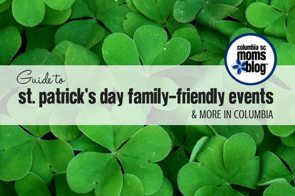 Guide to St. Patrick's Day Family-Friendly Event & More in Columbia   Columbia SC Moms Blog