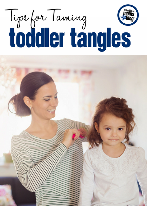 Tips for Taming Toddler Tangles | Columbia SC Moms Blog