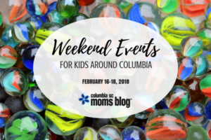Weekend Events for Kids - February 23 - 25 | Columbia SC Moms Blog