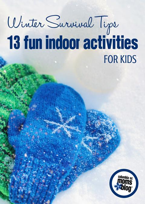 Winter Survival Tips :: Fun Indoor Activities for Kids | Columbia SC Moms Blog