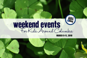 Weekend Events for Kids in Columbia - March 9-11, 2018 | Columbia SC Moms Blog