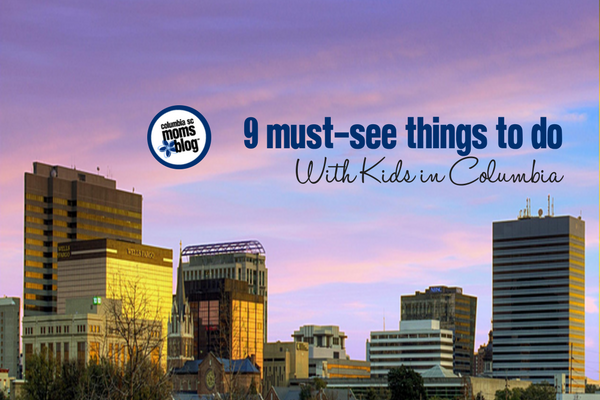 9 Must-See Things to Do with Kids in Columbia | Columbia SC Moms Blog