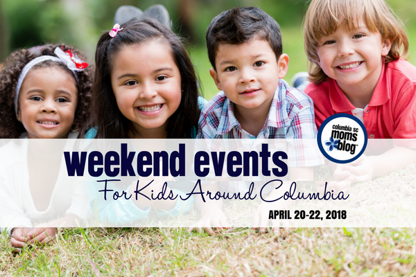 Weekend Events for Kids in Columbia - April 20-22, 2018 | Columbia SC Moms Blog