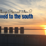 10 Things I Learned When I Moved to the South