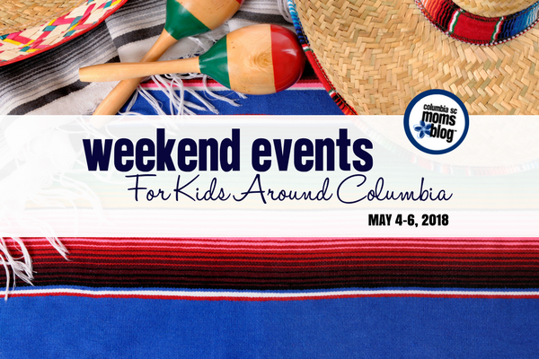 Weekend Events for Kids in Columbia - May 4-6, 2018 | Columbia SC Moms Blog