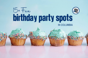 15+ Fun Birthday Party Spots in Columbia | Columbia SC Moms Blog