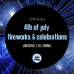 2018 Guide to 4th of July Fireworks & Celebrations Around Columbia