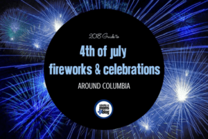 2018 Guide to 4th of July Fireworks & Celebrations Around Columbia | Columbia SC Moms Blog