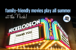 Family-Friendly Movies Play All Summer at the Nick! | Columbia SC Moms Blog