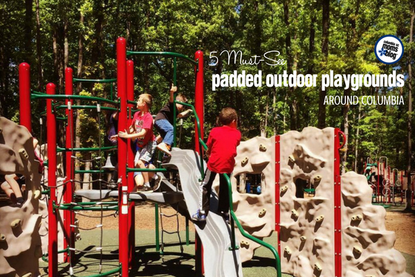 5 Must-See Padded Outdoor Playgrounds Around Columbia | Columbia SC Moms Blog