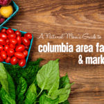 A Natural Mom's Guide to Columbia Area Farms and Markets