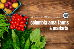 A Natural Mom's Guide to Columbia Area Farms and Markets - Columbia SC Moms Blog