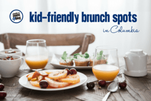 Kid-Friendly Brunch Spots in Columbia | Columbia SC Moms Blog