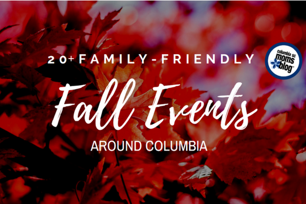 20+ Family-Friendly Fall Events Around Columbia - Columbia SC Moms Blog