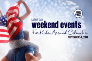 Labor Day Weekend Events for Kids - Sept 1-4, 2018 - Columbia SC Moms Blog