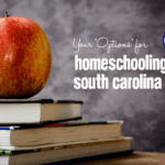"""Your """"Options"""" for Homeschooling in South Carolina"""