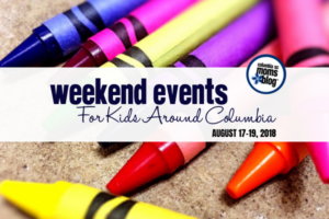 weekend events for kids around columbia - August 17-19, 2018