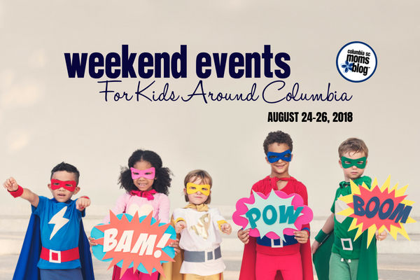 weekend events for kids around columbia - August 24-26, 2018 | Columbia SC Moms Blog