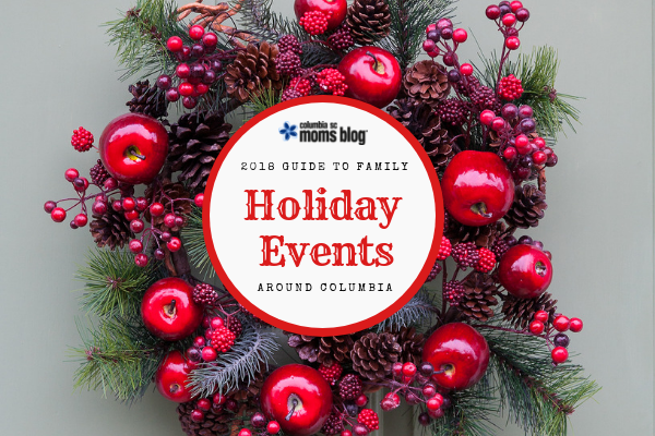 2018 guide to holiday events around columbia | Columbia SC Moms Blog