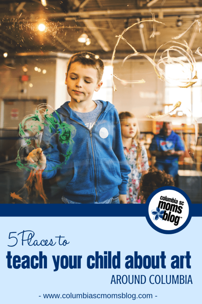 5 Places to Teach Your Child About Art Around Columbia - Columbia SC Moms Blog