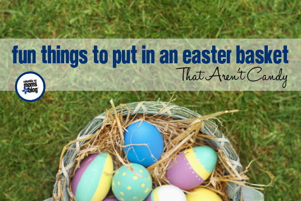 Fun Things to Put in an Easter Basket that Aren't Candy - Columbia SC Moms Blog