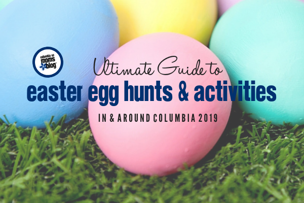 Ultimate Guide Easter Egg Hunts and Activities Around Columbia 2019 - Columbia SC Moms Blog