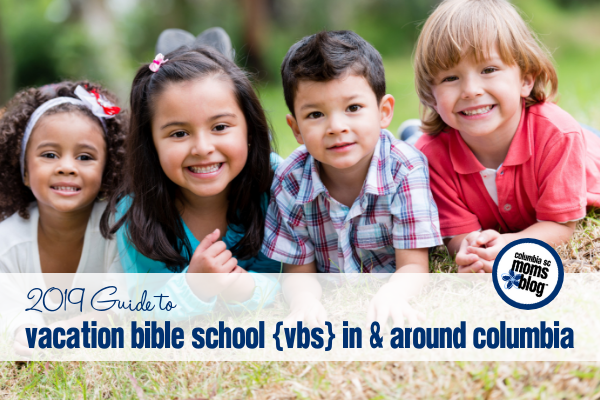 2019 Guide to Vacation Bible Schools {VBS} In & Around Columbia | Columbia SC Moms Blog