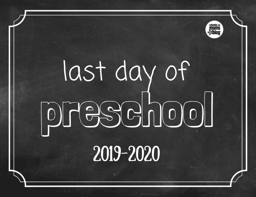 Last Day of Preschool Printable - Columbia SC Moms Blog